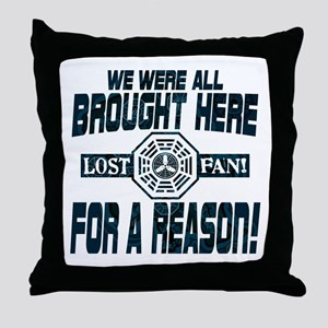 Brought Here for a Reason Throw Pillow