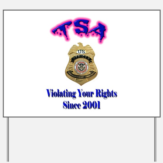 TSA Violating Your Rights Yard Sign