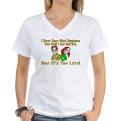 Too Late For Happiness Shirt