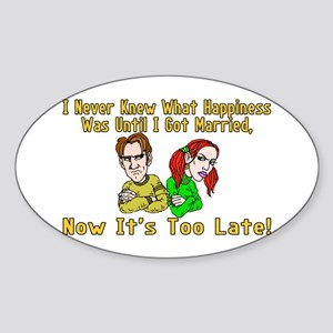 Too Late For Happiness Sticker (Oval)