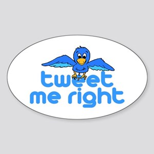 Tweet Me Right Sticker (Oval)