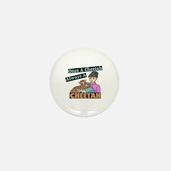 Once A Cheetah Mini Button