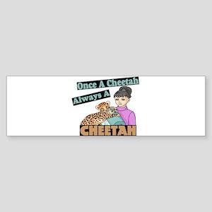Once A Cheetah Sticker (Bumper)