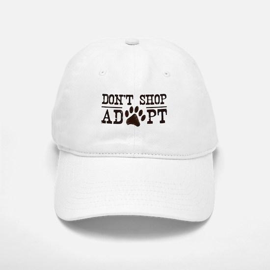 Don't Shop Adopt Baseball Baseball Cap