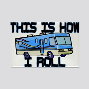 How I Roll RV Rectangle Magnet