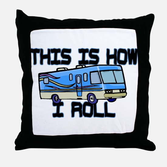 How I Roll RV Throw Pillow