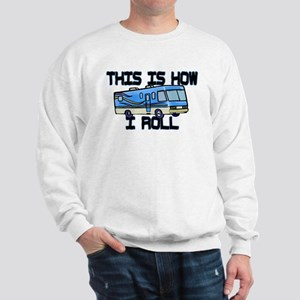 How I Roll RV Sweatshirt