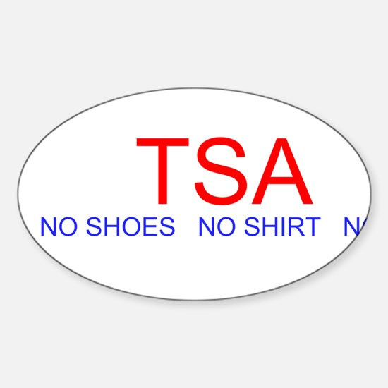 No Shoes No Shirt No Problem Sticker (Oval)
