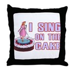 I Sing On The Cake Throw Pillow
