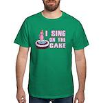 I Sing On The Cake Dark T-Shirt