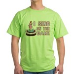 I Sing On The Cake Green T-Shirt