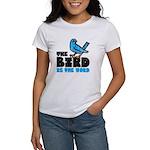 The Bird is the Word Women's T-Shirt