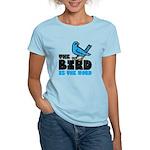 The Bird is the Word Women's Light T-Shirt