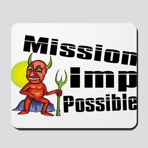 Mission Imp Possible Mousepad