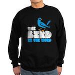 The Bird is the Word Sweatshirt (dark)