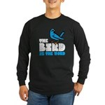 The Bird is the Word Long Sleeve Dark T-Shirt