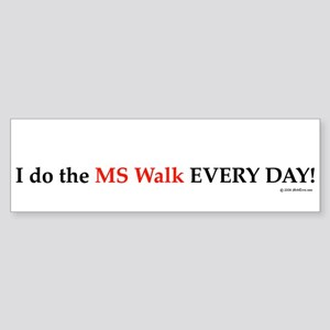 MS Walk Every Day Bumper Sticker