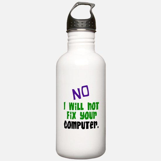 I Won't Fix Your Computer Water Bottle