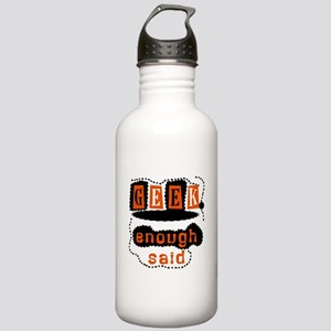 Geek. Enough Said Stainless Water Bottle 1.0L