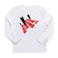 Don't Bomb Long Sleeve Infant T-Shirt