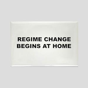 Regime Change Begins at Home Rectangle Magnet