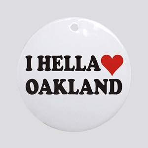 I Hella (Heart) Oakland Ornament (Round)