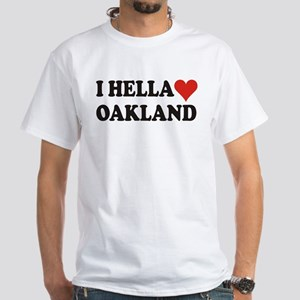 I Hella (Heart) Oakland White T-Shirt