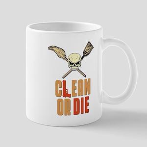 Clean Or Die Mug
