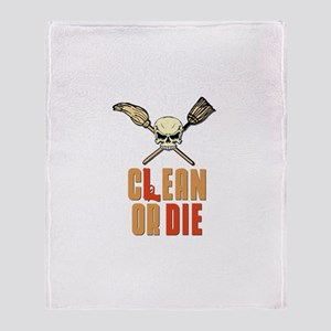 Clean Or Die Throw Blanket