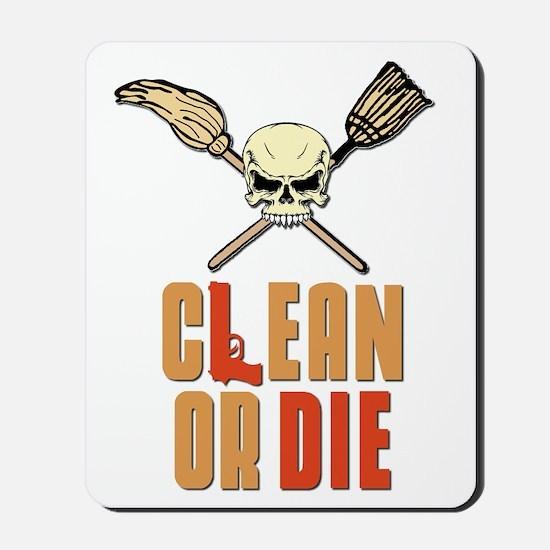 Clean Or Die Mousepad