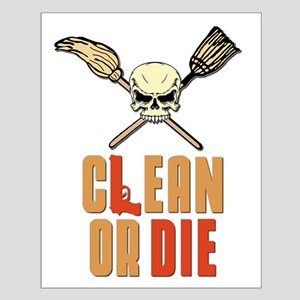 Clean Or Die Small Poster