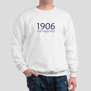 1906 San Francisco - Sweatshirt