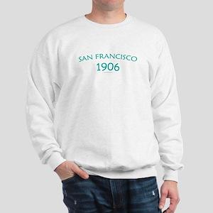 San Francisco 1906 - Sweatshirt