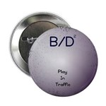 """B/D2 """"Play In Traffic"""" button (2.5"""""""