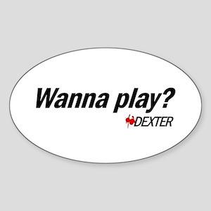 Wanna Play? Sticker (Oval)