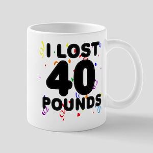 I Lost 40 Pounds! Mug