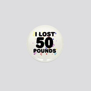 I Lost 50 Pounds! Mini Button