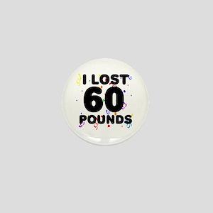 I Lost 60 Pounds! Mini Button