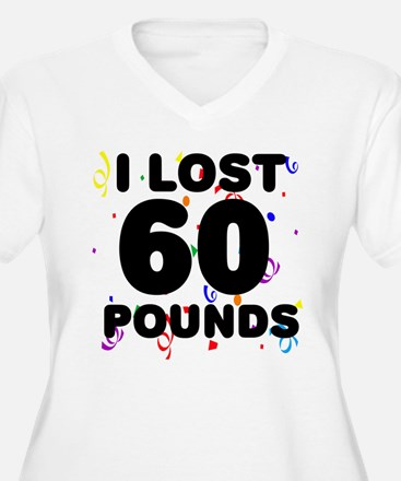 I Lost 60 Pounds! T-Shirt