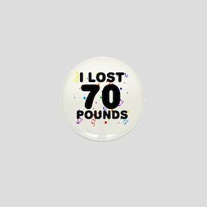 I Lost 70 Pounds! Mini Button