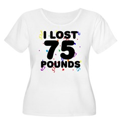I Lost 75 Pounds! T-Shirt