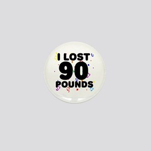I Lost 90 Pounds! Mini Button
