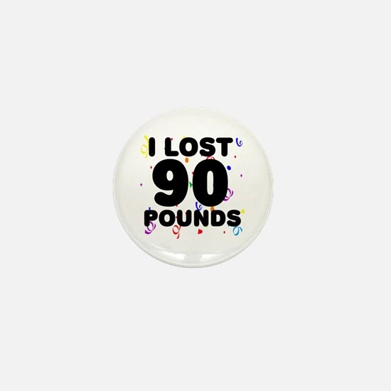 I Lost 90 Pounds! Mini Button