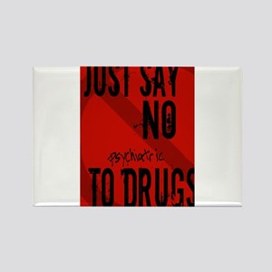Just Say No to Psychiatric Dr Rectangle Magnet