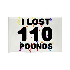 I Lost 110 Pounds! Rectangle Magnet
