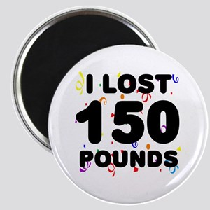 I Lost 150 Pounds! Magnet