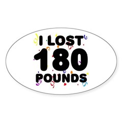 I Lost 180 Pounds! Sticker (Oval)