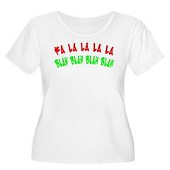 FA LA LA LA LA BLAH BLAH BLAH T-Shirt