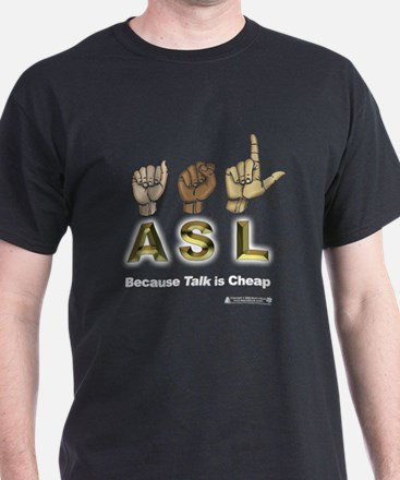 ASL - Because Talk is Cheap Black Tee