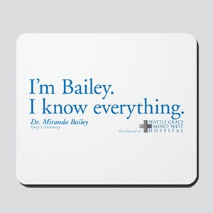 I'm Bailey. I Know Everything Mousepad